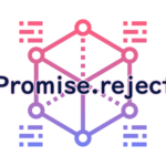 Promise.rejectの読み方